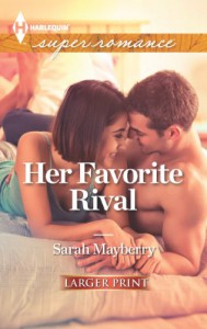 Her Favorite Rival (Harlequin LP Superromance) - Sarah Mayberry