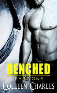 Benched: Part One - Colleen Charles