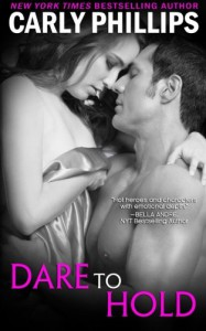 Dare to Hold (Dare to Love) (Volume 6) - Carly Phillips