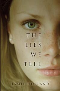 The Lies We Tell: a novel - Jamie Holland