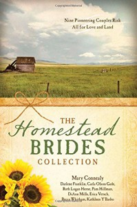 The Homestead Brides Collection: 9 Pioneering Couples Risk All for Love and Land - Mary Connealy, DiAnn Mills, Erica Vetsch, Kathleen Y'Barbo, Darlene Franklin, Carla Olson Gade, Ruth Logan Herne, Pam Hillman, Becca Whitham