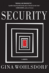 Security: A Novel - Gina Wohlsdorf