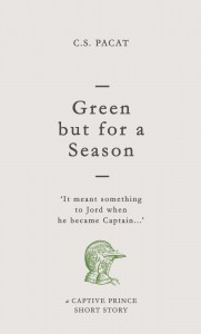 Green but for a Season: A Captive Prince Short Story - C.S. Pacat