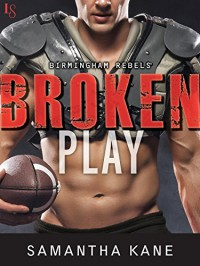 Broken Play (Birmingham Rebels) - Samantha Kane