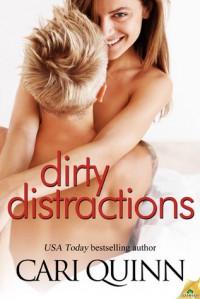 Dirty Distractions  - Cari Quinn