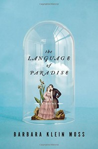 The Language of Paradise: A Novel - Barbara Klein Moss