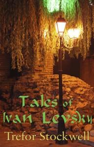 Tales of Ivan Levsky - Trefor Stockwell