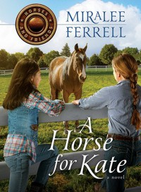 A Horse for Kate (Horses and Friends) - Miralee Ferrell