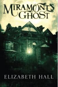 Miramont's Ghost - Elizabeth Hall
