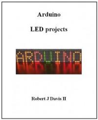 Arduino LED Projects - Robert Davis