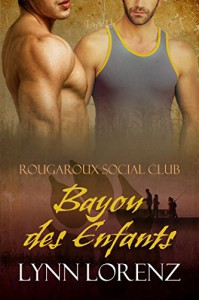 Bayou des Enfants (Rougaroux Social Club Book 4) - Lynn Lorenz