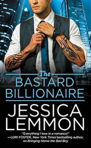 The Bastard Billionaire (Billionaire Bad Boys) - Jessica Lemmon