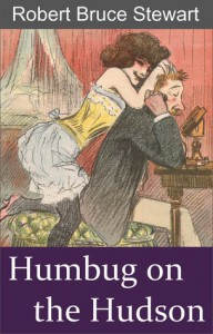 Humbug on the Hudson - Robert Bruce Stewart