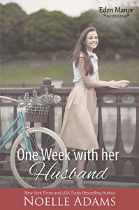 One Week with her Husband (Eden Manor Book 3) - Noelle Adams