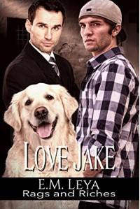 Love Jake (Rags and Riches Book 2) - Karissa Ariel, E.M. Leya, Sara York