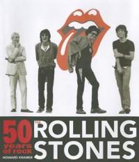Rolling Stones: 50 Years of Rock - Howard Kramer