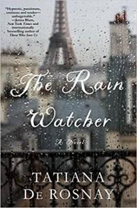 The Rain Watcher: A Novel - Tatiana de Rosnay