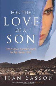 For the Love of a Son: One Afghan Woman's Quest for her Stolen Child - Jean Sasson