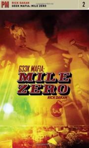 Geek Mafia: Mile Zero (PM Fiction) - Rick Dakan