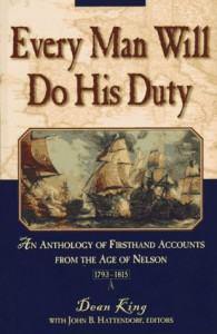 Every Man Will Do His Duty: An Anthology of Firsthand Accounts from the Age of Nelson -
