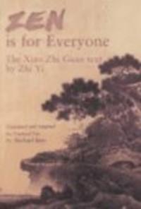 Zen Is For Everyone: The Xiao Zhi Guan Text By Zhi Yi - Michael Saso