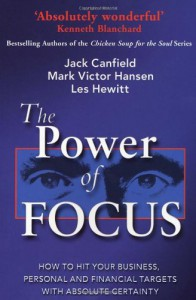 The Power of Focus - Jack Canfield, Mark Victor Hansen