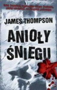 Anioły śniegu - James Thompson