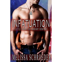 Infatuation (A Little Harmless Military Romance, #1) - Melissa Schroeder