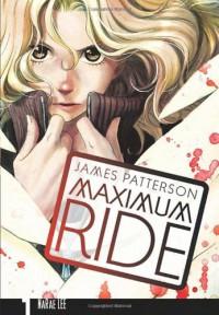 Maximum Ride, Vol. 1  - James Patterson, NaRae Lee