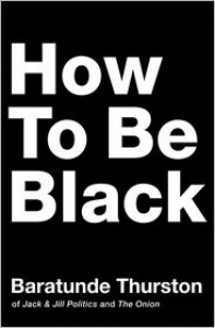 How to Be Black -