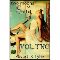 Two Moons of Sera Vol. 2 (Two Moons of Sera) - Pavarti K. Tyler
