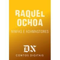 Ninfas e Adamastores - Raquel Ochoa
