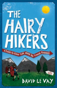 The Hairy Hikers: A Coast-to-Coast Trek Along the French Pyrenees - David Le Vay