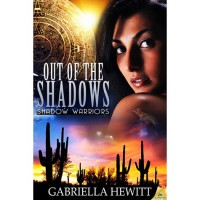 Out of the Shadows  (Shadow Warriors, #1) - Gabriella Hewitt