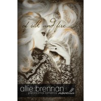Of Silk and Fire (A Brennan Novella) - Allie Brennan