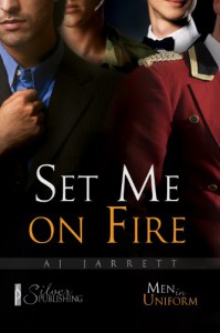Set Me on Fire - AJ Jarrett