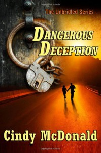 Dangerous Deception: An Unbridled Adventure - Cindy McDonald