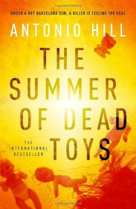 The Summer of Dead Toys - Antonio Hill