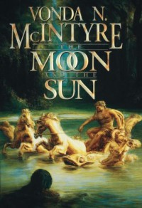 The Moon and the Sun - Vonda N. McIntyre, Gary Halsey