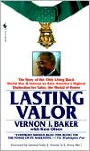 Lasting Valor - Vernon J. Baker,  Ken Olsen