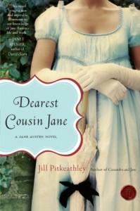 Dearest Cousin Jane: A Jane Austen Novel - Jill Pitkeathley