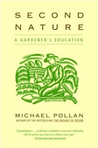 Second Nature: A Gardener's Education - Michael Pollan