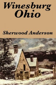 Winesburg, Ohio by Sherwood Anderson - Sherwood Anderson