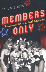 Members Only: The Life and Times of Paul Raymond - Paul Willetts