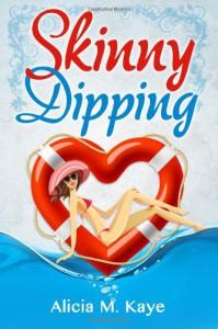 Skinny Dipping - Alicia M. Kaye
