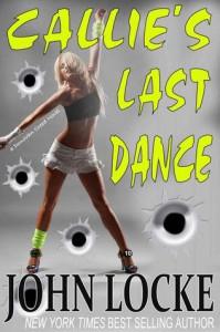 Callie's Last Dance (Donovan Creed, #11) - John  Locke