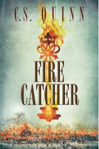 Fire Catcher (The Thief Taker Series) - C.S. Quinn