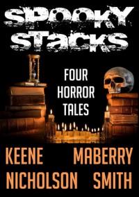 Spooky Stacks: Four Horror Tales - Scott Nicholson