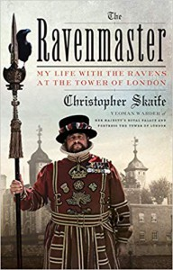 The Ravenmaster: My Life with the Ravens at the Tower of London - Christopher Skaife