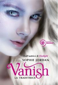 Vanish. La traditrice (Freeway) - Sophie Jordan